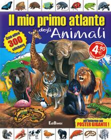 Rallydeicolliscaligeri.it Il mio primo atlante degli animali. Con adesivi Image