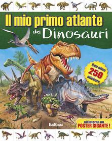 Il mio primo atlante dei dinosauri. Con adesivi.pdf
