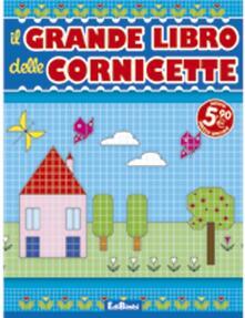Il grande libro delle cornicette. Ediz. illustrata.pdf