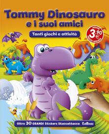 Promoartpalermo.it Tommy Dinosauro e i suoi amici. Con adesivi Image