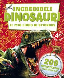 Voluntariadobaleares2014.es Incredibili dinosauri. Il mio libro di stickers. Ediz. illustrata Image