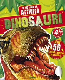 Dinosauri. Il mio libro di attività. Con adesivi. Ediz. illustrata.pdf