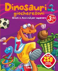 Libro Dinosauri giocherelloni. Dinoland. Con adesivi