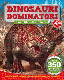 Radiospeed.it Dinosauri dominatori. Tuttodino. Con adesivi Image