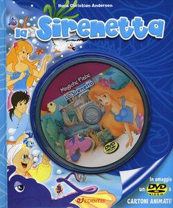 Foto Cover di La Sirenetta. Con DVD, Libro di H. Christian Andersen, edito da Edibimbi