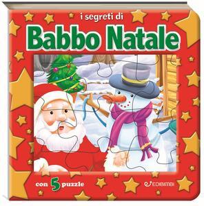 I segreti di Babbo Natale. I tuoi puzzle. Ediz. a colori