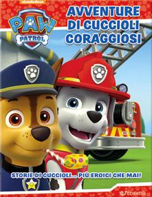 Librisulladiversita.it Avventure di cuccioli coraggiosi. Paw Patrol. Ediz. a colori Image