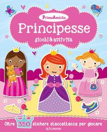 Filippodegasperi.it Principesse. Giochi & attività. Prime amiche. Con adesivi Image