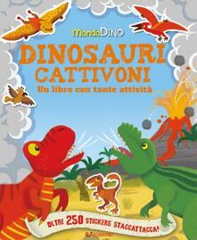 Voluntariadobaleares2014.es Dinosauri cattivoni. Mondo Dino. Con adesivi Image