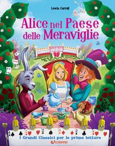Alice nel paese delle meraviglie. Ediz. illustrata