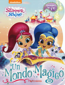 Voluntariadobaleares2014.es Un mondo magico. Shimmer & Shine. Ediz. a colori Image