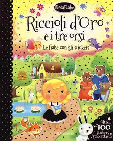 Nordestcaffeisola.it Riccioli d'oro e i tre orsi. Le fiabe con gli stickers. Con adesivi. Ediz. a colori Image