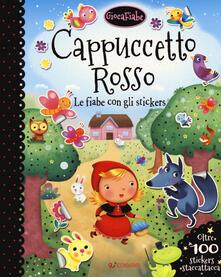 Winniearcher.com Cappuccetto rosso.Le fiabe con gli stickers. Con adesivi. Ediz. a colori Image
