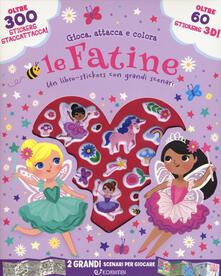 Mercatinidinataletorino.it Le fatine. Gioca attacca e colora. Con adesivi. Ediz. a colori Image