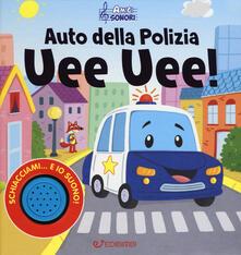 Auto della polizia uee uee! Amici sonori. Ediz. a colori.pdf