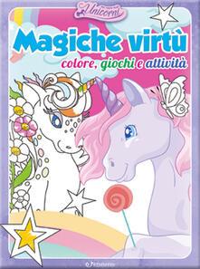 Rallydeicolliscaligeri.it Magiche virtù. Colore, giochi e attività. Nel regno degli unicorni. Ediz. a colori Image