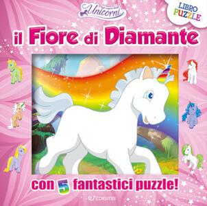 Il fiore di diamante. Nel regno degli unicorni. Libro puzzle