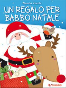 Un regalo per Babbo Natale. Ediz. a colori.pdf