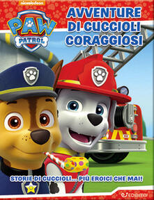 Avventure di cuccioli coraggiosi. Paw Patrol. Ediz. a colori.pdf
