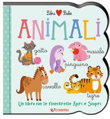 Writersfactory.it Animali. Un libro con le finestrelle apri e scopri. Libri bebè. Ediz. a colori Image