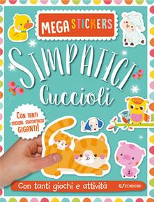 Filippodegasperi.it Simpatici cuccioli. Mega stickers. Con adesivi. Ediz. a colori Image