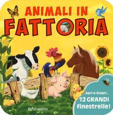 Ilmeglio-delweb.it Animali in fattoria. Animali da scoprire. Ediz. a colori Image