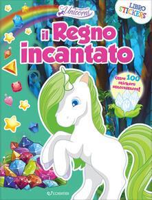 Il regno incantato. Nel regno degli unicorni. Con adesivi.pdf