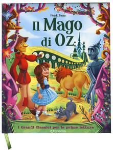 Il mago di Oz. I grandi classici per le prime letture. Ediz. a colori - L. Frank Baum - copertina