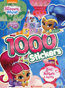 Antondemarirreguera.es 1000 stickers. Giochi, stickers e attività. Shimmer & Shine. Ediz. a colori Image