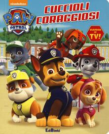 Cuccioli coraggiosi. Paw Patrol. Ediz. a colori.pdf