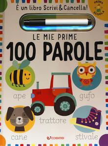 Collegiomercanzia.it Le mie prime 100 parole. Prima scuola. Ediz. a colori. Con gadget Image