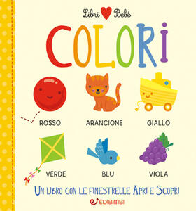 Libro Colori. Libri bebè. Ediz. a colori