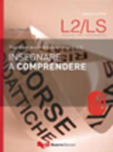 Insegnare a comprendere. Con CD Audio
