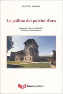 La gallina dai pulcini d'oro. Leggenda intorno al Castello di Monte Vibiano Vecchio