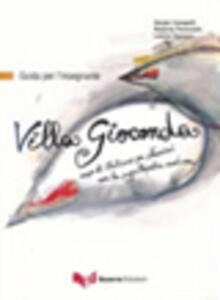 Villa Gioconda. Guida per l'insegnante. Corso di italiano per stranieri con la suggestopedia moderna. Con CD Audio