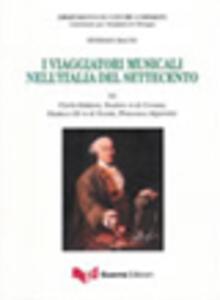 I viaggiatori musicali nell'Italia del Settecento VI