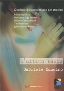 Libro L' ultimo bacio. Gabriele Muccino