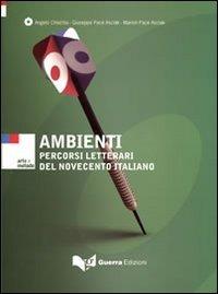 Ambienti. Percorsi letterari del Novecento italiano - Chiuchiù Angelo Pace Asciak Giuseppe Pace Asciak Marion - wuz.it