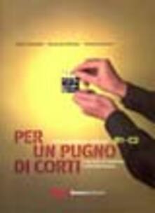 Filmarelalterita.it Per un pugno di corti. L'italiano attraverso i cortometraggi. Livello intermedio-avanzato B1-C2 Image