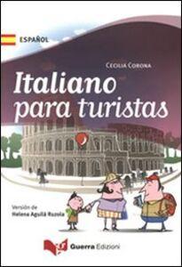 Libro Italiano para turistas (versione spagnolo iberico). Ediz. multilingue Cecilia Corona