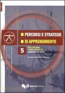 Libro Percorsi e strategie di apprendimento dell'italiano lingua seconda. Sondaggi su ADIL2. Con DVD