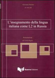 Equilibrifestival.it L' insegnamento della lingua italiana come L2 in Russia. Ediz. multilingue Image