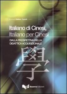 Italiani di cinesi, italiano per cinesi. Dalla prospettiva didattica acquizionale