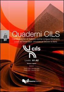 Quaderni Cils. Livello A1-A2. Modulo ragazzi. Sessioni: giugno 2006-dicembre 2007-giugno 2007-dicembre 2007. Con CD-ROM
