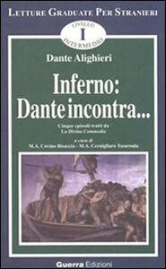 Foto Cover di Inferno: Dante incontra... Cinque episodi tratti da la Divina Commedia, Libro di Dante Alighieri, edito da Guerra Edizioni