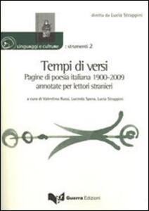 Tempi di versi. Pagine di poesia italiana 1900-2009 annotate per lettori stranieri