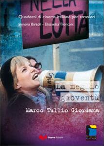 Foto Cover di La meglio gioventù, Libro di Simona Bartoli,Elisabetta Tronconi, edito da Guerra Edizioni