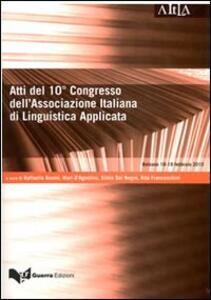 Atti del 10° Congresso dell'Associazione italiana di linguistica applicata. Lingue e culture a confronto. In memoria di Roberto Gusmani (Bolzano, 18-19 febbraio 2010