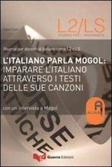 Grandtoureventi.it L' italiano parla Mogol. Imparare l'italiano attraverso i testi delle sue canzoni. Con un'intervista a Mogol Image