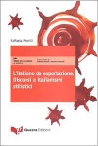 L' italiano da esportazione. Discorsi e italianismi stilistici